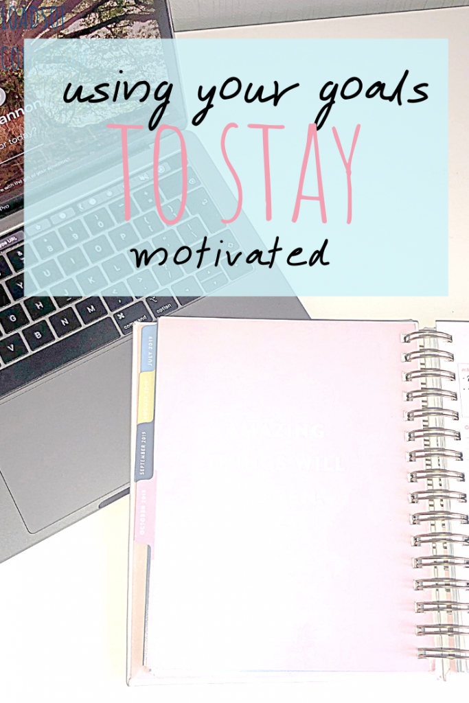 Using your goals to stay motivated pin